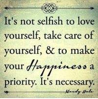 ~dale: It's not selfish to love  yourself, take care of  yourself, & to make  your  dhaffnineso a  priority. It's necessary.  Mandy ~dale
