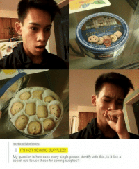 Single, How, and Secret: ITS NOT SEWING SUPPLIES  My question is how does every single person identify with this, is it like a  secret rule to use those for sewing supplies? .