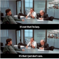 Office Space: It's not that 'mlazy.  It's that I just don't care. Office Space