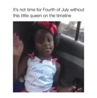 Pop, Queen, and Time: It's not time for Fourth of July without  this little queen on the timeline POP THESE FIRECRACKERS DONT POP EM ON ME 4thofjuly 🎉🤪