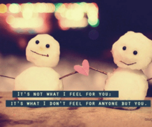 Life, Love, and Quotes: IT'S NOT WHAT I FEEL FOR YOU  IT.$ WHEAT I DON'T FEEL FOR ANYONE BUT YOU, Its what I dont feel for anyone but you  Follow for more relatable love and life quotes!!