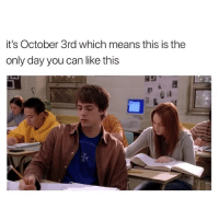 Pink, Wednesday, and Girl Memes: it's October 3rd which means this is the  only day you can like this  scop and it's Wednesday, are u wearing pink?