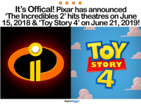 "I don't care how old I am, I'll be first in line for both! 🙌💪👏: It's Offical! Pixar has announced  ""The Incredibles 2' hits theatres on June  15, 2018 & Toy Story4' on June 21, 2019!  TOY  STORY  ExploreTalent I don't care how old I am, I'll be first in line for both! 🙌💪👏"