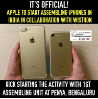 Bengaluru😍  Native BENGALUREANS: IT'S OFFICIAL!  APPLE TO START ASSEMBLING iPHONES IN  INDIA IN COLLABORATION WITH WISTRON  NATIVE  NG  KICK STARTING THE ACTIVITY WITH 1ST  ASSEMBLING UNIT AT PENYA, BENGALURU Bengaluru😍  Native BENGALUREANS