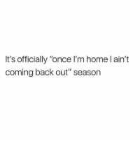 """Home, Girl Memes, and Back: It's officially """"once I'm home l ain't  coming back out"""" season Spo0o0o0o0oky"""