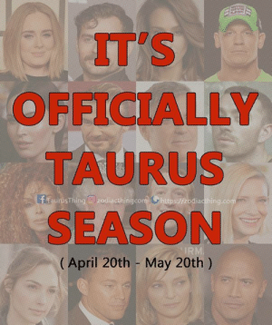 Birthday, Happy Birthday, and Happy: IT'S  OFFICIALLY  TAURUS  SEASON  (April 20th -May 20th) Our Season has come!!! Happy birthday to all Taurus ♉️