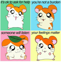 Target, Tumblr, and Work: it's ok to ask for help you're not a burden  someone will listen your feelings matter anxietyproblem:  dragon-smite157:  anxietyproblem: Follow us @anxietyproblem​ When we work together it's much better  Hamtaro!   Thanks Hamtaro!