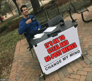 New Change My Mind Meme Blank Memes Template Memes Original Memes Imgur Memes It will be published if it complies with the content rules and our moderators approve it. new change my mind meme blank memes