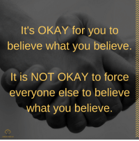 Thanks to the Libertarian Party of Kansas (LPKS) for this post! To get involved locally, go to lp.org/states!: It's OKAY for you to  believe what you believe.  It is NOT OKAY to force  everyone else to believe  what you believe.  LIBERTARIAN Thanks to the Libertarian Party of Kansas (LPKS) for this post! To get involved locally, go to lp.org/states!