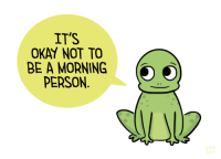 """Tumblr, Blog, and Http: IT'S  OKAY NOT TO  BE A MORNING  PERSON  ROY <p><a href=""""http://positivedoodles.tumblr.com/post/151017796133/drawing-of-a-green-frog-saying-its-okay-not-to"""" class=""""tumblr_blog"""">positivedoodles</a>:</p>  <blockquote><p>[drawing of a green frog saying""""It's okay not to be a morning person."""" in a yellow speech bubble.]</p></blockquote>"""