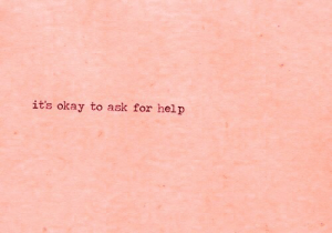 Help, Okay, and Ask: it's okay to ask for help