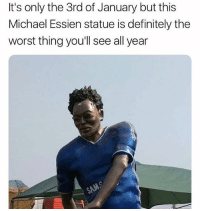 omg 😂: It's only the 3rd of January but this  Michael Essien statue is definitely the  worst thing you'll see all year omg 😂