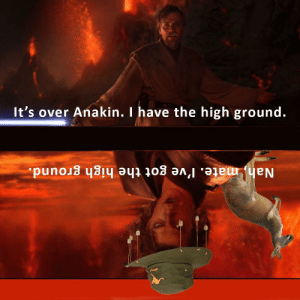 An interesting title: It's over Anakin. I have the high ground. An interesting title
