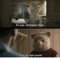 Five finger discounted memes: It's over, Christopher Robin.  I have the high ground. Five finger discounted memes