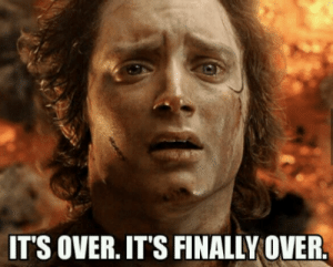 My reaction when the credits finally rolled: IT'S OVER. IT'S FINALLY OVER. My reaction when the credits finally rolled