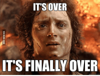 meme.com: IT'S OVER  IT'S FINALLY OVER  quick meme com