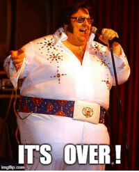 Fbi, Fat, and Elvis: ITS OVER!