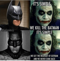 Batfleck has no chill - This account is sponsored by @henrytheartistiam , one of instagram's greatest comic artists! Make sure to check him out for superhero-anime-video game art! - Check out @charon_comics too, they're a new indie comic company that's cranking out some awesome content!!: IT'S SIMPLE  WE KILL THE BATMAN  IT'S SIMPLE  a562comics  WE GET THE HELL OUT OF GOTHAM  AND WE NEVER COME BACK Batfleck has no chill - This account is sponsored by @henrytheartistiam , one of instagram's greatest comic artists! Make sure to check him out for superhero-anime-video game art! - Check out @charon_comics too, they're a new indie comic company that's cranking out some awesome content!!