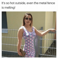 It's so hot outside, even the metal fence  is melting! Subscribe to my YouTube channel: mutebitch2 mutebitch3 ChallengeMe girl cute summer beautiful sun happy fun tagforlikes beach hot cool fashion friends smile follow4follow like4like instagood family nofilter amazing style love photooftheday me follow mutebitch2vids mutebitch2