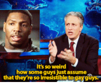 """Target, Tumblr, and Weird: It's so weird  how some guys just assume  that they're so irresistible to gaygtys <p><a class=""""tumblr_blog"""" href=""""http://dashbort.tumblr.com/post/77982625837/princeofthehallows-a-point-jon-stewart-and"""" target=""""_blank"""">dashbort</a>:</p> <blockquote> <p><a class=""""tumblr_blog"""" href=""""http://princeofthehallows.tumblr.com/post/77050323892/a-point-jon-stewart-and-every-other-gay-guy-wishes"""" target=""""_blank"""">princeofthehallows</a>:</p> <blockquote> <p>A point Jon Stewart and EVERY OTHER GAY GUY wishes you could comprehend.</p> </blockquote> <p>LITERALLY EVERY STRAIGHT BOY NEEDS TO SEE THIS</p> </blockquote>"""