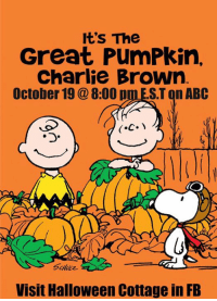For more awesome holiday and fun pictures go to... www.snowflakescottage.com: It's The  Great PumPkin,  Charlie Brown  October 19 8:00 p  ST on ABC  Visit Halloween Cottage in FB For more awesome holiday and fun pictures go to... www.snowflakescottage.com