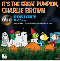"It's the Great Pumpkin, Charlie Brown is on ABC Television Network tonight at 8/7c! Followed by You're Not Elected, Charlie Brown!: ITS THE GREAT PUMPKIN  CHARLIE BROWN  TONIGHT  8:00 PM  followed by ""You're Not Elected, Charlie Brown""  YEARS  PNTS It's the Great Pumpkin, Charlie Brown is on ABC Television Network tonight at 8/7c! Followed by You're Not Elected, Charlie Brown!"