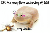 Wednesday, First, and My-Dudes: Its the very first wednesday of10R  my dudes