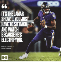 Lamar era 🌟: IT'S THELAMAR  SHOWYOU JUST  HAVE TOSITBACK  AND WATCH  BECAUSEHES  ELECTRIFYING.  Michael Crabtree on  Lamar Jackson  B R Lamar era 🌟