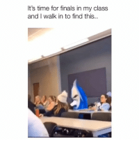 Finals, Memes, and Time: It's time for finals in my class  and I walk in to find this.. Just turn around and walk out 😂 Credit: @maliagunsolus