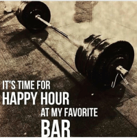 It's time 💪💪: IT'S TIME FOR  HAPPY HOUR  AT MY FAVORITE  BAR It's time 💪💪