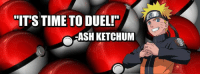 """""""IT'S TIME TO DUEL!""""  -ASH KETCHUM I love Yu-Gi-Oh! it was my Favorite Digimon on Dragonball Z!"""