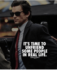 You know who those people are! Friend Check! successes: IT'S TIME TO  UNFRIEND  SOME PEOPLE  IN REAL LIFE.  @SUCCESSES You know who those people are! Friend Check! successes