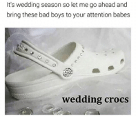 Ok wedding shoe goals for real🙌🏻😍👰🏼👟: It's wedding season so let me go ahead and  bring these bad boys to your attention babes  wedding crocs Ok wedding shoe goals for real🙌🏻😍👰🏼👟