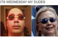 Its Wednesday: ITS WEDNESDAY MY DUDES