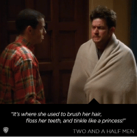 "Break-ups are never easy.: ""It's where she used to brush her hair  floss her teeth, and tinkle like a princess!""  TWO AND A HALF MEN Break-ups are never easy."