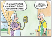 "Memes, Comics, and 🤖: ITS YOUR DENTIST.  You FORGOT TO GO TO  YOUR APPOINTMENT.  I HAVE A  DENTIST?  CRANE You can tell it's Monday. Did you remember your dentist appointment? Comic credit goes to Official ""Pickles"" comic page  #funny #comics #dentistry #lol #monday"