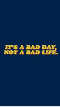 Bad, Bad Day, and Day: IT'SA BAD DAY  NOT A BAD LIPE