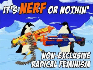"Fuck TERFs: IT'SINERF OR NOTHIN""  NON-EXCLUSIVE  RADICAL FEMINISM Fuck TERFs"