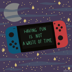 itsladykit: thegamefreaks:  Having Fun is Not a Waste of Time Art by  Charlotte Legat|| IG    Sometimes, I think I need this posted on my walls. Alongside the corollary— Having fun is not a waste of money. : itsladykit: thegamefreaks:  Having Fun is Not a Waste of Time Art by  Charlotte Legat|| IG    Sometimes, I think I need this posted on my walls. Alongside the corollary— Having fun is not a waste of money.