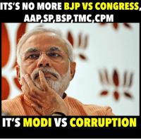 Memes, Corruption, and 🤖: ITS'S NO MORE BJP VS CONGRESS  AAP SP, BSP TMC, CPM  IT'S MODI  VS CORRUPTION Are you with PM Modi in his fight against black money and corruption?