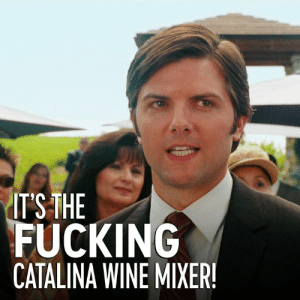 This is a big deal. Step Brothers is on now. #NationalWineDay: ITSTHE  FUCKING  CATALINA WINE MIXER This is a big deal. Step Brothers is on now. #NationalWineDay