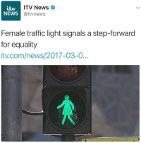 Memes, 🤖, and Step: ITV News  NEWS  aitvnews  Female traffic light signals a step-forward  for equality  itv.com/news/2017-03-O... I'm vex coz they never made transgenderfluidjsmalshdv traffic lights ☹️😤 I'm gonna go apeshit at my local council so bad (@mrexpsd)