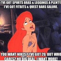 😏💪🏼: ITVE GOT SPORTS BRAS &LEGGINGS APLENTY  TVEGOT FITBITS& QUEST BARS GALORE.  YOU WANT NIKESPIVE GOT20,BUT WHO  CARE SONO BIG DEAL IWANT MORE! 😏💪🏼