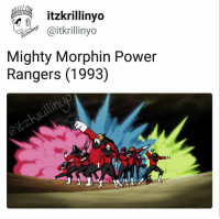 It's morphin' time! (Tag friends): itzkrillinyo  @itkrillinyo  Mighty Morphin Power  Rangers (1993) It's morphin' time! (Tag friends)