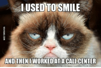 I used to be innocent and happy too... http://9gag.com/gag/a2PPAWe?ref=fbp: IUSEOTOSIMILE  AND THEN  CALL CENTER  MEME FULCOM I used to be innocent and happy too... http://9gag.com/gag/a2PPAWe?ref=fbp