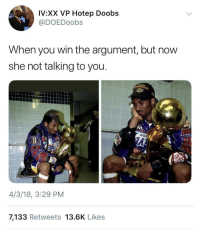 <p>Let my guy feel good sometimes 😔 (via /r/BlackPeopleTwitter)</p>: IV:XX VP Hotep Doobs  @DOEDoobs  When you win the argument, but now  she not talking to you  4/3/18, 3:29 PM  7,133 Retweets 13.6K Likes <p>Let my guy feel good sometimes 😔 (via /r/BlackPeopleTwitter)</p>