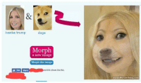 "ivanka trump  doge  Morph  a new image  Morph this image  Like Share  nd 68k others like this.  uouour Morph Thing como Credit to Ryan Richy (the creator of the ""dat boi"" meme :^) I can't share since I have no internet at home where my desktop is."