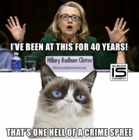 Memes, Silence, and Been: I'VE BEEN AT THIS FOR 40 YEARS!  Hillary Rodham Clinton  SILENCE  Silence isConsent.net  CONSENT  THATS ONE HELLOFACRIMESPREE
