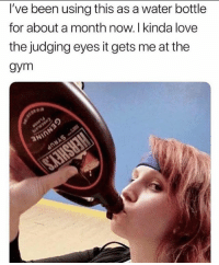 Gym, Love, and Girl: I've been using this as a water bottle  for about a month now. I kinda love  the judging eyes it gets me at the  gym This girl gives no fucks