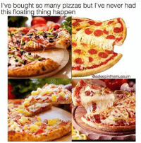 I've bought so many pizzas but I've never had  this floating thing happen  asleepinthemuseum Magical